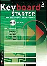 Keyboard Starter (mehrbändiger Keyboardkurs mit Audio CD), Bd.3